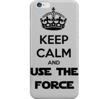 keep calm and use the force iPhone Case/Skin