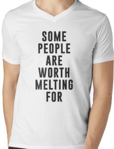 Some people are worth melting for Mens V-Neck T-Shirt