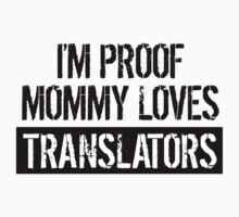 I'm Proof Mommy Loves Translators One Piece - Short Sleeve