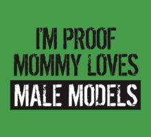 I'm Proof Mommy Loves Male Models One Piece - Short Sleeve
