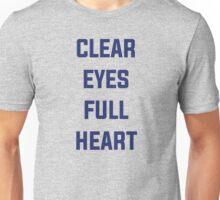 Clear Eyes, Full Heart Unisex T-Shirt