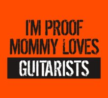 I'm Proof Mommy Loves Guitarists Kids Tee