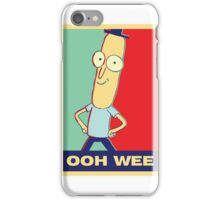 """Rick and Morty: Mr.PoopyButthole """"ooh wee"""" iPhone Case/Skin"""