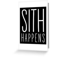 Sith Happens | Blank version Greeting Card