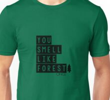 You Smell Like Forest Unisex T-Shirt