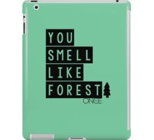 You Smell Like Forest iPad Case/Skin