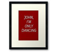 JOHN I'M ONLY DANCING Framed Print