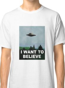 I want to believe x files Classic T-Shirt
