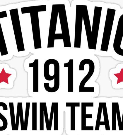 Titanic Swim Team Funny Quote Sticker