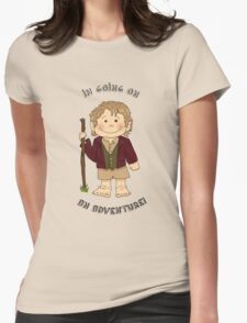 Bilbo Baggins going on an adventure! Womens Fitted T-Shirt