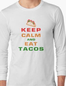 Keep calm and eat tacos Long Sleeve T-Shirt