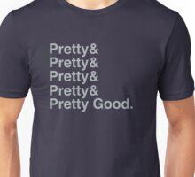 Pretty Good & Pretty Good. Unisex T-Shirt