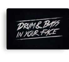 Drum & Bass In Your Face! Canvas Print