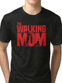 The walking Mom Tri-blend T-Shirt