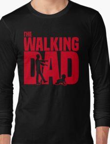 The walking dad Long Sleeve T-Shirt