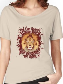 The lion doesn't concern itself with the opinions of sheep Women's Relaxed Fit T-Shirt