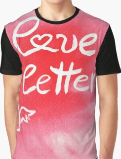 love letter [handlettering white and red ink] Graphic T-Shirt