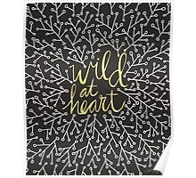 Wild at Heart – Gold on Black Poster