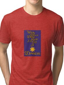 Way Down Deep Inside I've Got A Dream Tri-blend T-Shirt