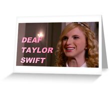 Deaf Taylor Swift Greeting Card