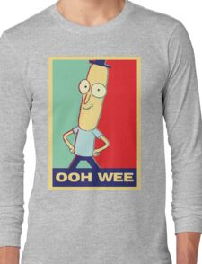 """Rick and Morty: Mr.PoopyButthole """"ooh wee"""" Long Sleeve T-Shirt"""
