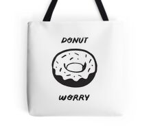 Donut Worry, Be Happy! Tote Bag
