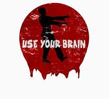 Use your brain Unisex T-Shirt