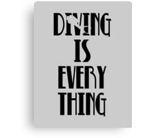 Diving is Everything (Black) Canvas Print