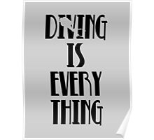 Diving is Everything (Black) Poster