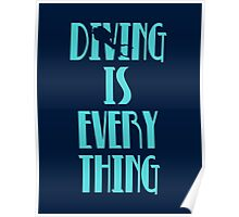 Diving is Everything (Blue) Poster