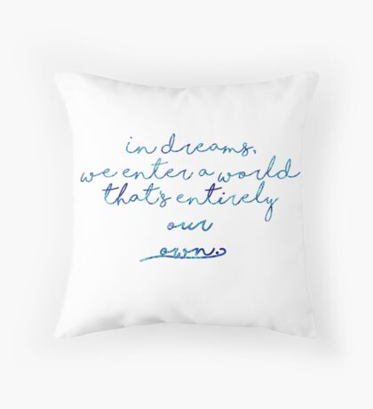 In dreams, we enter a world that's entirely our own. Throw Pillow