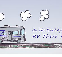 RV There Yet? by MudPieDesigns