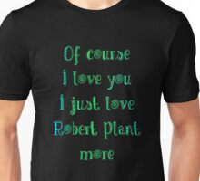 of course I love you Unisex T-Shirt