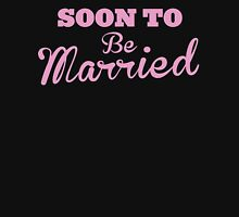 Soon to be MARRIED Womens Fitted T-Shirt