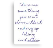 There are some things you can't share Canvas Print