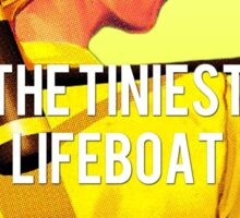 the tiniest lifeboat Sticker