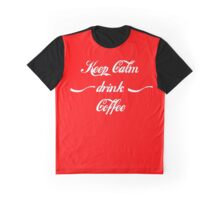 Keep Calm drink Coffee Graphic T-Shirt