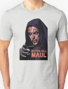 Better Call Maul T-Shirt