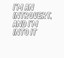 I'm An Introvert, And I'm Into It Unisex T-Shirt