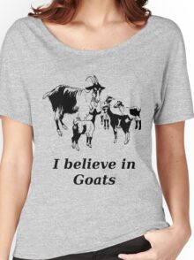 I believe in goats! Women's Relaxed Fit T-Shirt