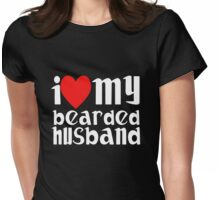 I LOVE MY BEARDED HUSBAND Womens Fitted T-Shirt
