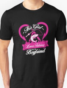 This Girl Love Fishing With Her Boyfriend Unisex T-Shirt