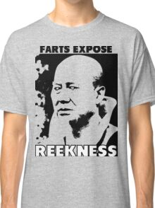 Funny Sayings - Farts Expose Reekness Classic T-Shirt