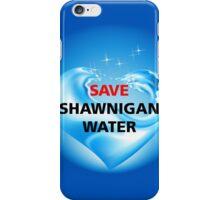 Save Shawnigan Water iPhone Case/Skin