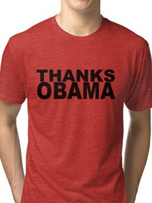 Thanks Obama Tri-blend T-Shirt