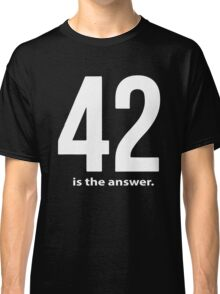 42 Is The Answer Classic T-Shirt