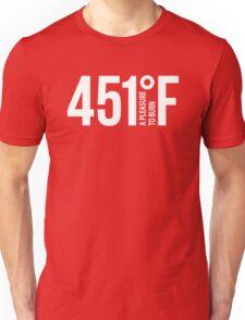 451 A Pleasure To Burn F Unisex T-Shirt