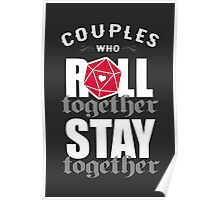Couples who roll together, stay together D20 Poster