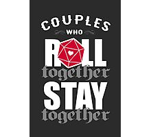 Couples who roll together, stay together D20 Photographic Print