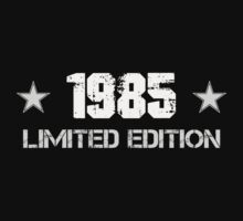 1985 limited edition - for people born in 1985 by LKNQ